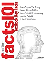 Exam Prep for The OLeary Series; Microsoft Office PowerPoint 2013, Introductory (Just the Facts101)