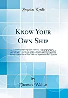 Know Your Own Ship: A Simple Explanation of the Stability Trim Construction Tonnage and Freeboard of Ships Together With a Fully Worked Out Set for the Use of Ships' Officers Superin【洋書】 [並行輸入品]