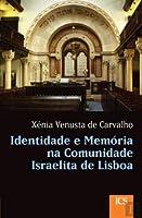 Identidade e Memória na Comunidade Israelita de Lisboa