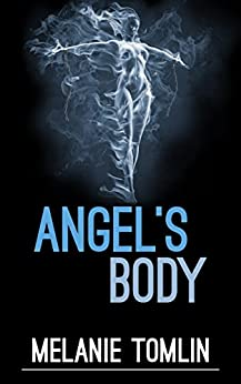 [Tomlin, Melanie]のAngel's Body (Angel Series Book 4) (English Edition)