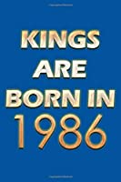 Kings Are Born In 1986 Notebook: Lined Notebook/Journal Gift 120 Pages, 6x9 Soft Cover, Matte Finish, Blue  Cover