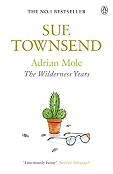 Adrian Mole: The Wilderness Years by [Townsend, Sue]