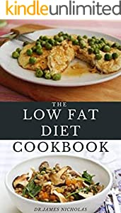 THE LOW FAT DIET COOKBOOK: Delicious low fat recipes to aid weight loss, lower cholesterol, lower blood pressure and reduce the risk of heart disease and diabetes. and lots more (English Edition)