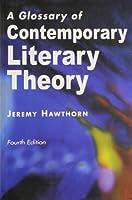 A Glossary of Contemporary Literary Theory [Paperback]