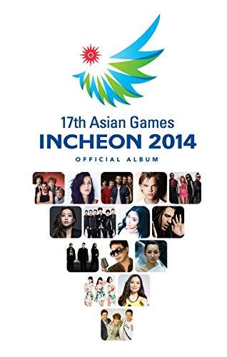 17th Asian Games Incheon 2014 (2CD+DVD) (デラックスエディション)(韓国盤)