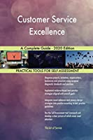 Customer Service Excellence A Complete Guide - 2020 Edition
