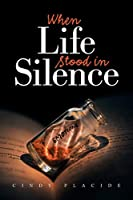 When Life Stood in Silence