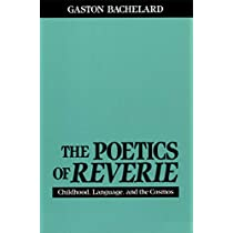 The Poetics of Reverie: Childhood, Language, and the Cosmos