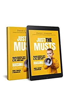 Just the Musts: 212 essential facts parents should know about raising chatty & curious babies, toddlers & preschoolers by [Kinnane, David J.]