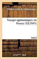 Voyages Agronomiques En France. T. 2 (Litterature)