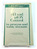 pH and pION Control in Process and Waste Streams (Environmental Science and Technology: A Wiley-Interscience Series of Texts and Monographs)