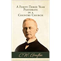 A Forty-Three Year Pastorate in a Country Church (English Edition)