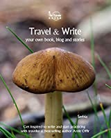 Travel & Write: Your Own Book, Blog and Stories - Serbia / Get Inspired to Write and Start Practicing (Write & Travel - Serbia Travel Books)