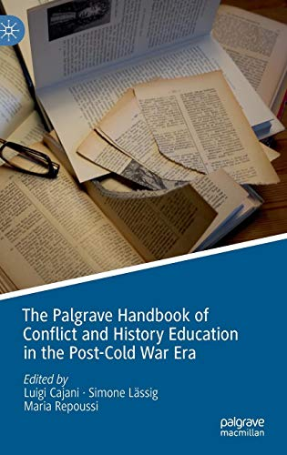 Download The Palgrave Handbook of Conflict and History Education in the Post-Cold War Era 3030057216