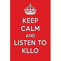 Keep Calm And Listen To Kllo: Kllo Designer Notebook