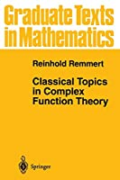 Classical Topics in Complex Function Theory (Graduate Texts in Mathematics)