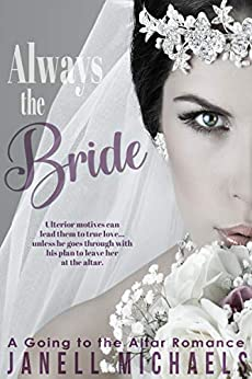 Always the Bride (Going to the Altar Book 1) by [Michaels, Janell]