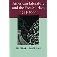 American Literature and the Free Market, 1945–2000 (Cambridge Studies in American Literature and Culture)