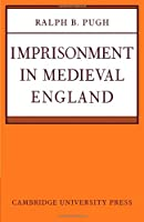 Imprisonment in Medieval England