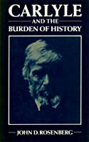 Carlyle and the Burden of History