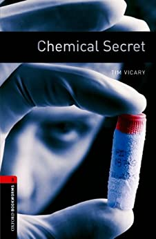 [Vicary, Tim]のChemical Secret Level 3 Oxford Bookworms Library (English Edition)