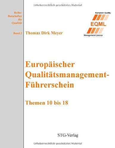 Europaeischer Qualitaetsmanagement-Fuehrerschein: Themen 10 bis 18