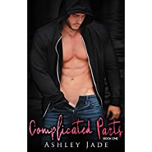 Complicated Parts: Book 1 of the Complicated Parts Series