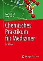 Chemisches Praktikum fuer Mediziner (Studienbuecher Chemie)