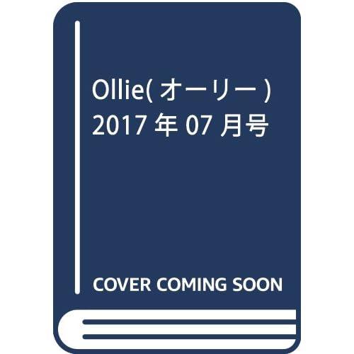 Ollie(オーリー) 2017年 07 月号 [雑誌]