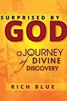 Surprised by God: A Journey of Divine Discovery