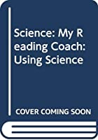 Science: My Reading Coach: Using Science