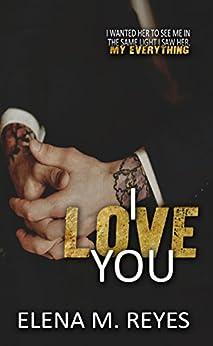 I Love You (An I Saw You 1.5 Novelette) by [Reyes, Elena M.]