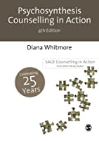 Psychosynthesis Counselling in Action (Counselling in Action series) by Diana Whitmore(2013-12-27)