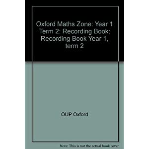 Oxford Maths Zone: Recording Book Year 1, term 2