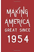Making America Great Since 1954: 65th Birthday Gifts - 1954 Birthday gift 120 pages Journal Blank lined notebook - Great Christmas Gift For 65th birthday Funny gift for men or women