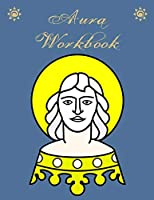 Aura Workbook: For people who work with auras professionally or as a hobby -  For energy healers and new age therapists.
