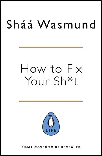 How to Fix Your Sh*t (English Edition)