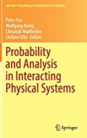 Probability and Analysis in Interacting Physical Systems: In Honor of S.R.S. Varadhan, Berlin, August, 2016 (Springer Proceedings in Mathematics & Statistics)