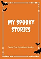 My Spooky Stories: Write Your Own Ghost Stories, 100 Pages, Pumpkin Orange (Halloween Series)
