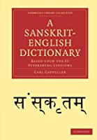 A Sanskrit-English Dictionary: Based upon the St Petersburg Lexicons (Cambridge Library Collection - Linguistics)