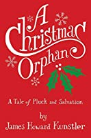 A Christmas Orphan: a Tale of Pluck and Salvation