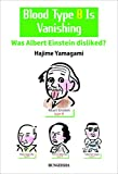 Blood Type B Is Vanishing Was Albert Einstein disliked? (English Edition)