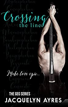 Crossing The Line (The GEG Series Book 3) by [Ayres, Jacquelyn]