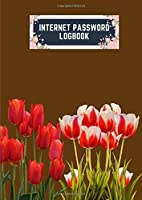 internet password logbook: a4 8.27x11.69 cute internet password book | cool internet password logbook paper with page numbers | internet password logbook | internet password notebook journal paper | tulip spring flower plant chocolate color
