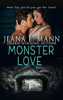 Monster Love: A Second Chances Romantic Suspense by [Mann, Jeana E.]