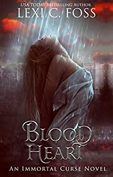 Blood Heart (Immortal Curse Series Book 3) by [Foss, Lexi C.]