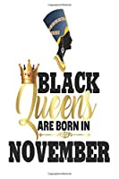 """Black Girl Magic Lined Journal: Black Queens Are Born In November Birthday Nefertiti 