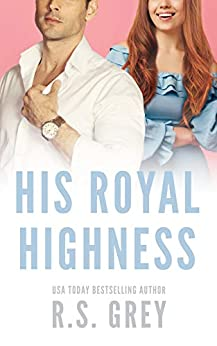 His Royal Highness by [Grey, R.S.]