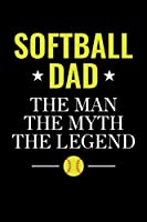 """SoftBall Dad The Man The Myth The Legend: Weekly School Planner - 6""""x9"""" - 120 pages - Sections to record Notes, Homework, to-do list, Monday through Friday columns  - Matte Cover School Timetable Logbook"""