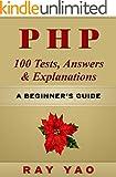 PHP: MYSQL 100 Tests, Answers & Explanations, Pass Final Exam, Job Interview Exam, Engineer Certification Exam, Examinatio...